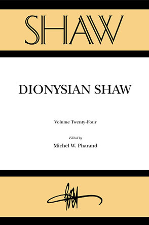 Cover image for SHAW 24: Dionysian Shaw Edited by Michel W. Pharand