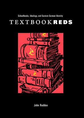Cover image for Textbook Reds: Schoolbooks, Ideology, and Eastern German Identity By John Rodden