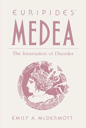 Cover image for Euripides' Medea: The Incarnation of Disorder By Emily McDermott