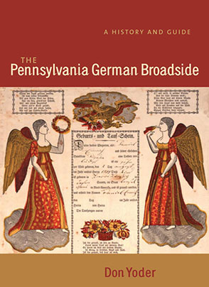 Cover image for The Pennsylvania German Broadside: A History and Guide By Don Yoder