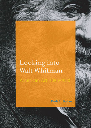 Cover image for Looking into Walt Whitman: American Art, 1850–1920 By Ruth L. Bohan