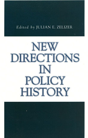 Cover image for New Directions in Policy History Edited by Julian E. Zelizer