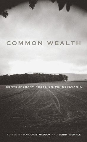 Cover image for Common Wealth: Contemporary Poets on Pennsylvania Edited by Marjorie Maddox and Jerry Wemple