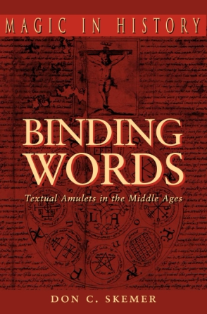 Cover image for Binding Words: Textual Amulets in the Middle Ages By Don C. Skemer