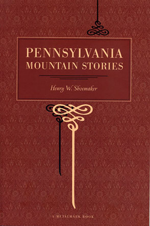 Cover image for Pennsylvania Mountain Stories By Henry W. Shoemaker