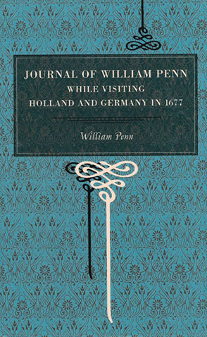 Cover image for Journal of William Penn: While Visiting Holland and Germany, in 1677 By William Penn