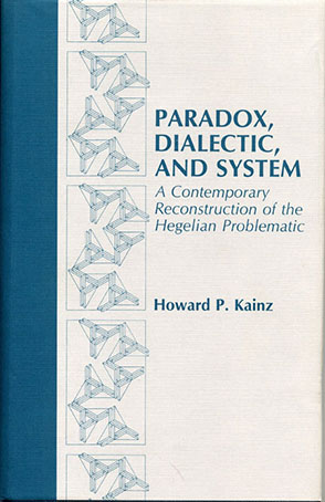 Cover image for Paradox, Dialectic, and System: A Contemporary Reconstruction of the Hegelian Problematic By Howard Kainz