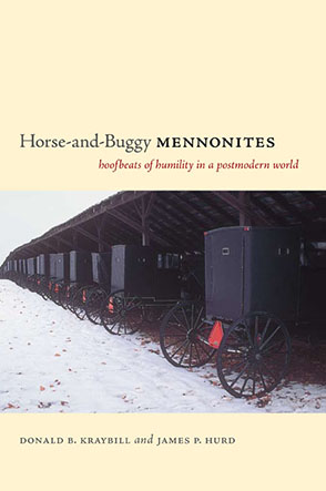 Cover image for Horse-and-Buggy Mennonites: Hoofbeats of Humility in a Postmodern World By Donald B. Kraybill and James P. Hurd