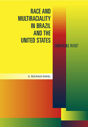 Cover for the book Race and Multiraciality in Brazil and the United States