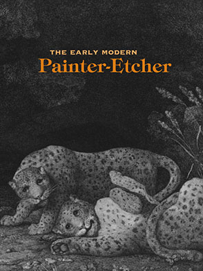 Cover image for The Early Modern Painter-Etcher Edited by Michael Cole