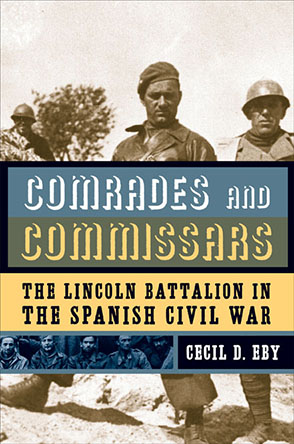 Cover image for Comrades and Commissars: The Lincoln Battalion in the Spanish Civil War By Cecil D. Eby