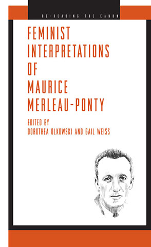 Cover image for Feminist Interpretations of Maurice Merleau-Ponty Edited by Dorothea Olkowski and Gail Weiss