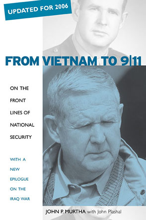 Cover image for From Vietnam to 9/11: On the Front Lines of National Security, with a New Epilogue on the Iraq War By John P. Murtha and With John Plashal