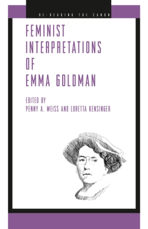 Cover image for Feminist Interpretations of Emma Goldman Edited by Penny A. Weiss and Loretta Kensinger