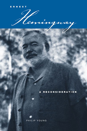 Cover image for Ernest Hemingway: A Reconsideration By Philip Young