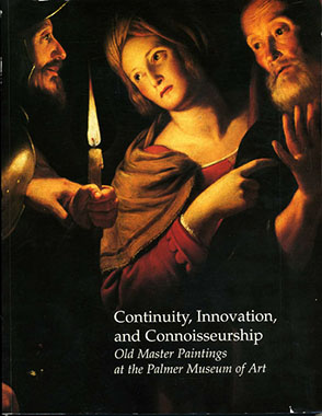 Cover image for Continuity, Innovation, and Connoisseurship: Old Master Paintings at the Palmer Museum of Art Edited by Mary Jane Harris