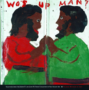 Cover image for Wos up man?: Selections from the Joseph D. and Janet M. Shein Collection of Self-Taught Art By Joyce Henri Robinson