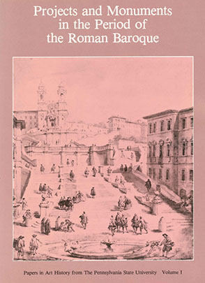 Cover image for Projects and Monuments in the Period of the Roman Baroque By Hellmut Hager and Susan S. Munshower