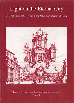 Cover image for Light on the Eternal City: Observations and Discoveries in the Art and Architecture of Rome By Hellmut Hager and Susan S. Munshower