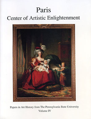 Cover image for Paris: Center of Artistic Enlightenment Edited by George Mauner, Jeanne Chenault Porter, Elizabeth Bradford Smith, and Susan S. Munshower