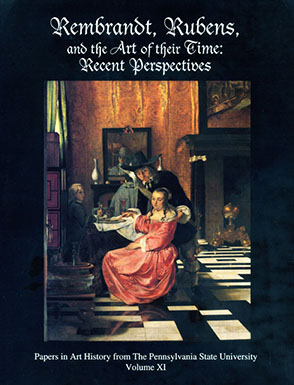 Cover image for Rembrandt, Rubens, and the Art of Their Time: Recent Perspectives Edited by Susan Scott