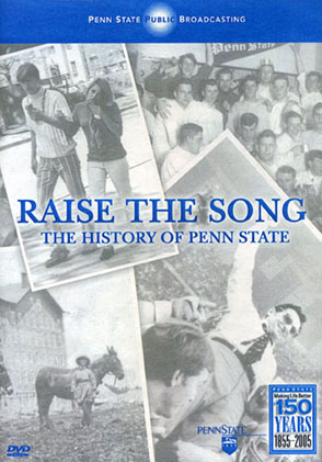 Cover image for Raise the Song: The History of Penn State By  Penn State Public Broadcasting