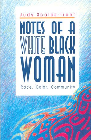 Cover for the book Notes of a White Black Woman