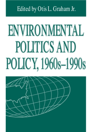 Cover image for Environmental Politics and Policy, 1960s–1990s By Otis L. Graham