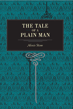 Cover image for The Tale of a Plain Man By Alexis Stone