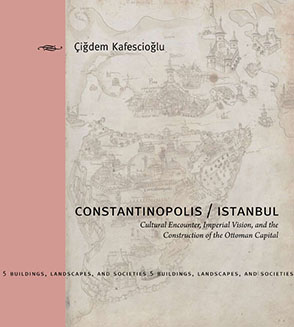 Cover image for Constantinopolis/Istanbul: Cultural Encounter, Imperial Vision, and the Construction of the Ottoman Capital By Çiğdem Kafescioğlu