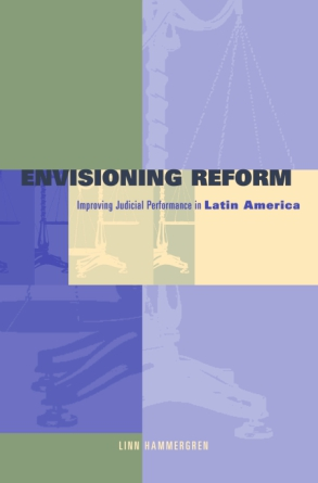 Cover image for Envisioning Reform: Conceptual and Practical Obstacles to Improving Judicial Performance in Latin America By Linn Hammergren