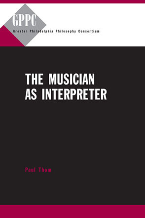 Cover image for The Musician as Interpreter By Paul Thom