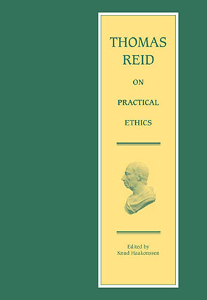 Cover image for Thomas Reid on Practical Ethics Edited by Knud Haakonssen