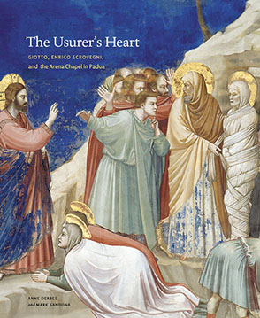 Cover image for The Usurer's Heart: Giotto, Enrico Scrovegni, and the Arena Chapel in Padua By Anne Derbes and Mark Sandona