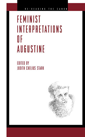 Cover image for Feminist Interpretations of Saint Augustine Edited by Judith Chelius Stark