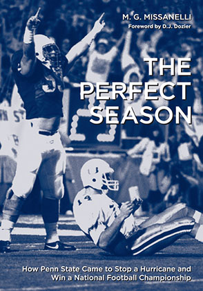 Cover image for The Perfect Season: How Penn State Came to Stop a Hurricane and Win a National Football Championship By M. G. Missanelli