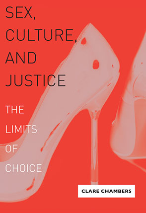 Cover image for Sex, Culture, and Justice: The Limits of Choice By Clare Chambers