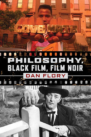 Cover image for Philosophy, Black Film, Film Noir By Dan Flory