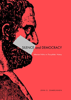 Cover image for Silence and Democracy: Athenian Politics in Thucydides' History By John G. Zumbrunnen