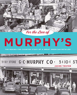 Cover image for For the Love of Murphy's: The Behind-the-Counter Story of a Great American Retailer By Jason Togyer