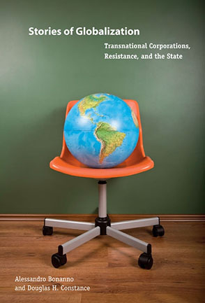 Cover image for Stories of Globalization: Transnational Corporations, Resistance, and the State By Alessandro Bonanno and Douglas H. Constance
