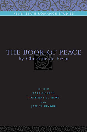 Cover image for The Book of Peace: By Christine de Pizan Edited by Karen Green, Constant J. Mews, and Janice Pinder