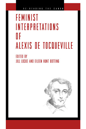 Cover image for Feminist Interpretations of Alexis de Tocqueville Edited by Jill Locke and Eileen Hunt Botting