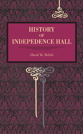 Cover image for History of Independence Hall By David W. Belisle