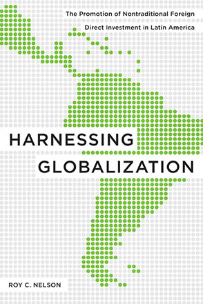 Cover image for Harnessing Globalization: The Promotion of Nontraditional Foreign Direct Investment in Latin America By Roy C. Nelson