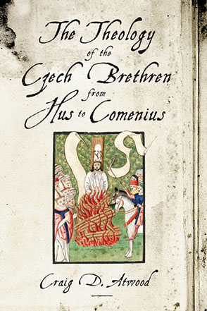 Cover image for The Theology of the Czech Brethren from Hus to Comenius By Craig D. Atwood