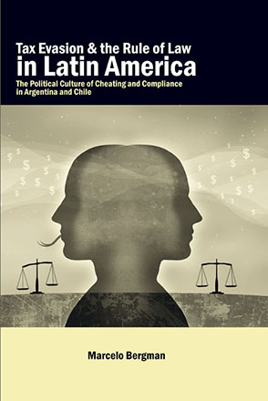 Cover image for Tax Evasion and the Rule of Law in Latin America: The Political Culture of Cheating and Compliance in Argentina and Chile By Marcelo Bergman