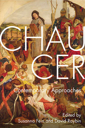Cover image for Chaucer: Contemporary Approaches Edited by Susanna Fein and David Raybin