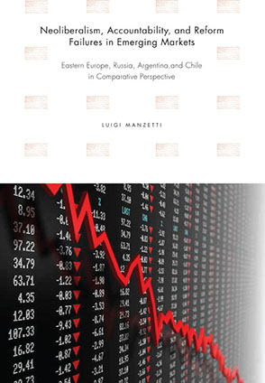 Cover image for Neoliberalism, Accountability, and Reform Failures in Emerging Markets: Eastern Europe, Russia, Argentina, and Chile in Comparative Perspective By Luigi Manzetti