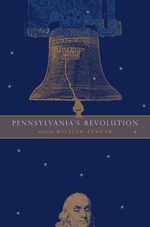 Cover image for Pennsylvania's Revolution Edited by William A. Pencak
